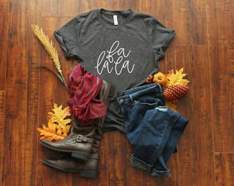 Holiday Shirt - Fa La La Shirt - Women's Christmas Tee - Christmas Song T-Shirt - Winter Shirt - Christmas Quote - Gift for Women - For Her