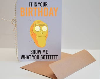 Rick and Morty Inspired Birthday Card, Show Me What You Got Happy Birthday Card, Rick and Morty Inspired Giant Head Birthday Card, Bday Card