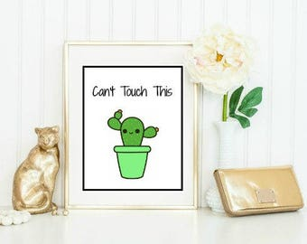 Can't Touch This Cactus. Funny Wall Decor. Wall Printable. 8x10in. Digital Download.