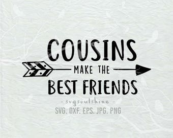 Cousins Make the Best Friends SVG, SVG File Silhouette Cut File Cricut Clipart Print Cutting Machines Vinyl sticker T shirt design