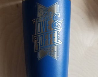 All You Need is Love and Coffee Stainless Steel Tumbler