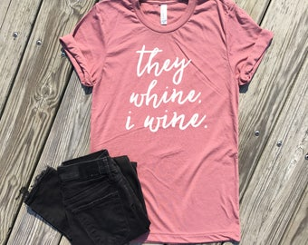 they whine I wine shirt, Mothers day gift ideas, twin mom gift, mom gift for her, mom life shirt, funny mom shirt, toddler mom shirt