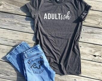adultish, dark grey unisex tee, adultish t-shirt, adultish shirt, adultish tee, adultish t shirt, adulting is hard shirt, funny graphic tee