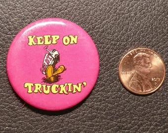 "Vintage Pinback Button - ""Keep On Trucking"""