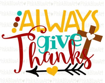 Always Give Thanks SVG Clipart Cut Files Silhouette Cameo Svg for Cricut and Vinyl File cutting Digital cuts file DXF Png Pdf Eps