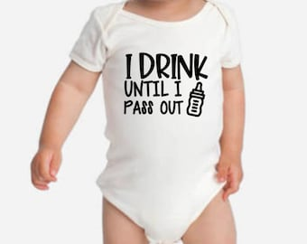 I Drink Until I Pass Out Baby Onesie, Funny Baby Onesie, Onesies for Babies, Baby Onesie Funny, Baby Bodysuit