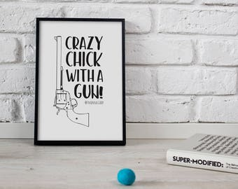 Crazy Chick With A Gun! Wynonna Earp Typography - DIGITAL DOWNLOAD