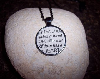 A Teacher Takes a Hand Opens a Mind and Touches a Heart Pendant Necklace - Teaching Gifts - Teacher Appreciation - Back to School