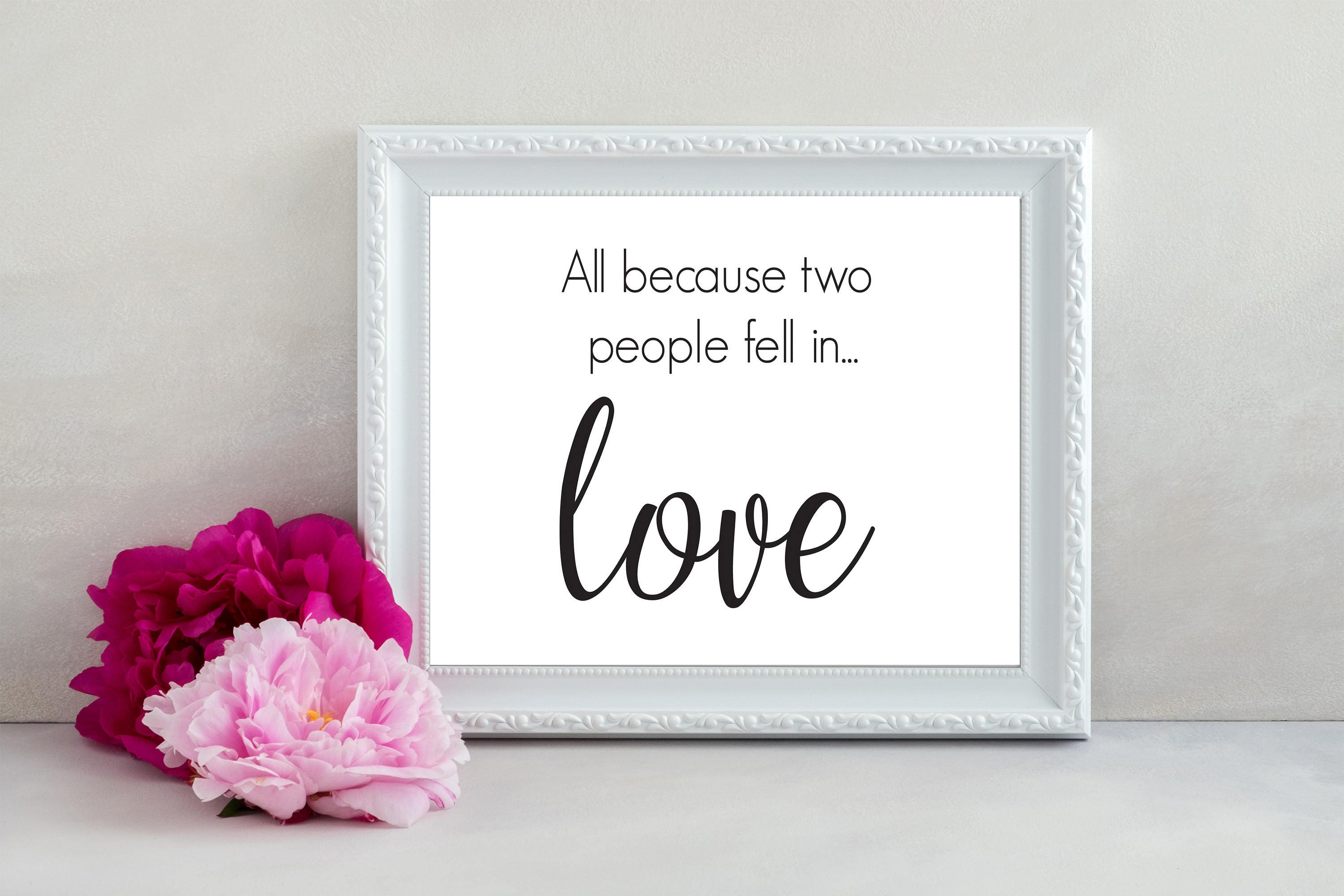 All Because Two People Fell in Love Sign, Wedding Printable, Baby ...