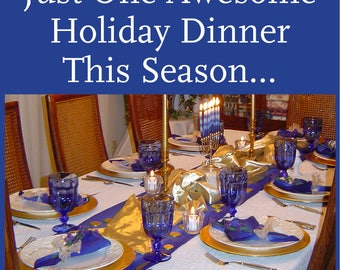 If You Could Host Just One Awesome Holiday Dinner This Season . . .