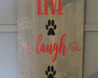 Live, Laugh, Wag- Wood Sign