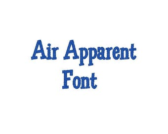 Air Apparent Embroidery Font.  Comes in 3 sizes in 10 Formats.  One of the most popular fonts for personalizing