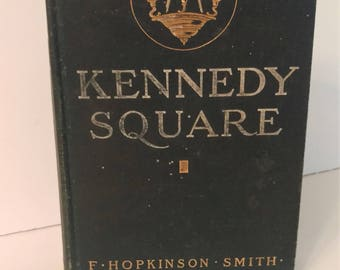 Kennedy Square, F. Hopkinson Smith, Hardcover, 1st Edition, 1911, Illustrated, Post-Civil War South
