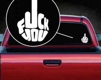 Fuck You Finger Flip Off Vinyl Window Decal Sticker