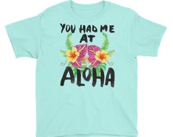 You Had Me At Aloha - Tropical Hawaiian Vacation Floral Kids/Youth Short Sleeve T-Shirt