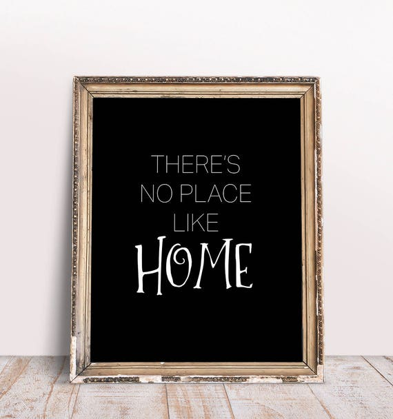 Theres No Place Like Home Print Instant Download Home