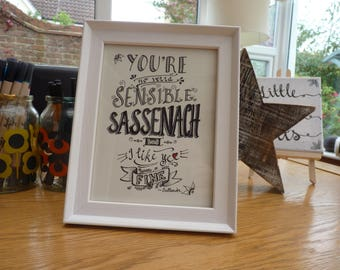 Outlander calligraphy art - no verra sensible sassenach