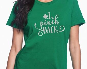 st patricks day, pinch, irish shirt, green, I pinch back, st patricks day shirt, shamrock tshirt, irish drinking shirt, i pinch back shirt