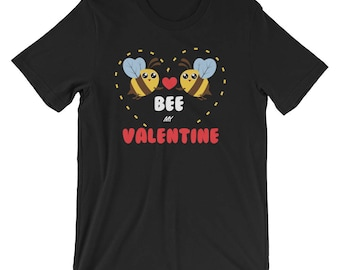 Bee My Valentine Shirt Valentines Day T-Shirt UNISEX Couple Gift