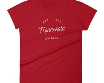 Minnesota - You Betcha, Est 1858 - Vintage MN Women's Short Sleeve T-Shirt