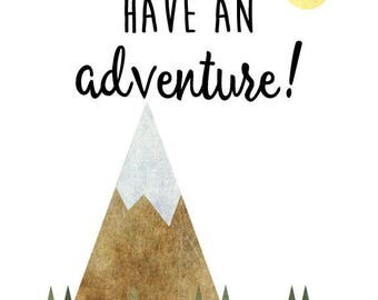 Have and adventure! - adventure typography quote - digital download