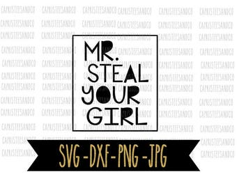 Mr. Steal Your Girl SVG, Valentines SVG For Boys, SVG for Boys, Valentine's Day Svg, Svg Files For Cricut, Svg Files for Silhouette, Png,