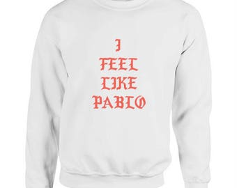 I Feel Like Pablo - Kanye West Sweater