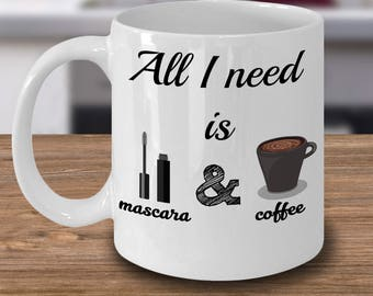 Mascara And Coffee Mug, All I Need Mug, Makeup Lover Mug, Make up Mug, Makeup Artist Mug, But First Mascara, Girly Mugs, Coffee Lover