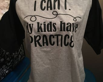 I Can't My kids have practice baseball t
