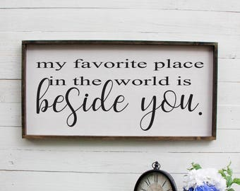 My Favorite Place In The World Is Beside You, Above Bed, Over The Bed, Farmhouse Decor, Large Wall Art, Rustic Wall Decor, Wood Sign, Wooden