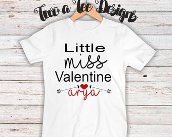 Little Miss Valentine W. Name For Girls, baby girls, valentine's shirts, custom designs