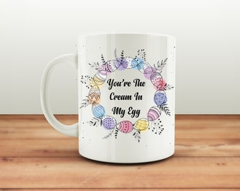 You're The Cream In My Egg Easter Mug Cup, Easter Mug, Funny Easter Mug, Easter Gift, Alternative Easter Present, Funny Mugs, Ceramic Mug