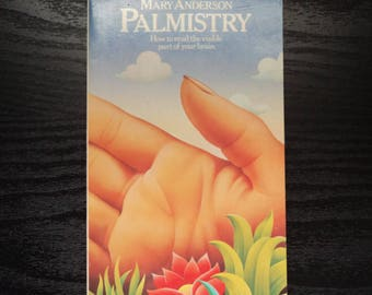 Palmistry - How to read the visible part of your brain. By Mary Anderson