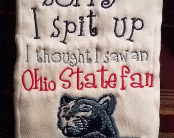 Penn State inspired Sorry I Spit Up Burp Cloth...Ohio State