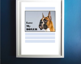 Love My Boxer Download Print, Boxer on blue and white background, would be a great addition to any home wall