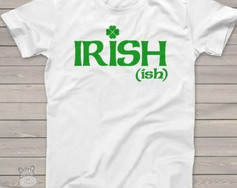 Funny St. Patrick's Day mens or ladies Irish (ish) Tshirt snls-065