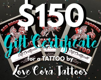 150 Dollar Tattoo Gift Certificate by Love Cora Tattoos