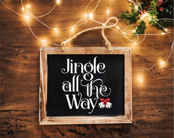 Jingle All The Way, sign decal, christmas sticker, Chalkboard decal, decal for wood sign, Christmas wall decor, vinyl decal, jingle bells