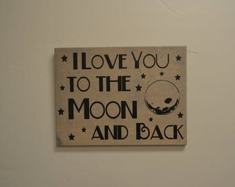 I Love You to the Moon Wood Sign MADE TO ORDER