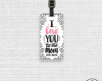 Luggage Tag I love you to the Mooon ,  Personalized Metal Tag , Single Tag  Custom information on Back