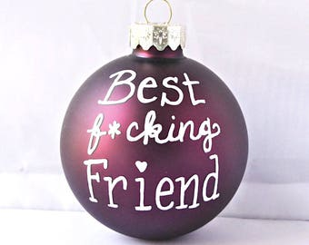 Best F*cking Friend, ornament, funny christmas decorations, funny best friend gift, naughty, best friend stocking stuffer, swear words