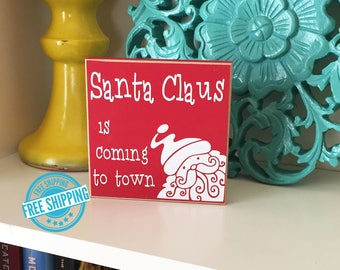 Santa Claus is Coming to Town Sign- Christmas Decor, Christmas Sign, Santa Sign, Santa Decor, Santa Claus, Neighbor Gift, Holiday Sign