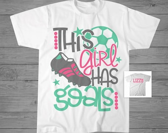 This Girl Has Goals Soccer T-Shirt | Girls Soccer Shirt | Personalized Soccer T-Shirt | Girls Soccer Gift | Soccer Player Gift | Soccer Ball