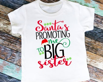 Personalized Santa's promoting me to BIG SISTER! Shirt or Bodysuit - Christmas Pregnancy Announcement