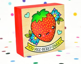 you are berry sweet / original painting on cradled wood panel / strawberry pun kawaii art