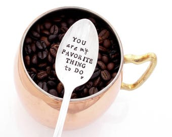 YOU are my favorite thing TO DO Stamped Spoon. Girlfriend, Boyfriend, Wife, Husband Gift. The Original Hand Stamped Vintage Coffee Spoons™