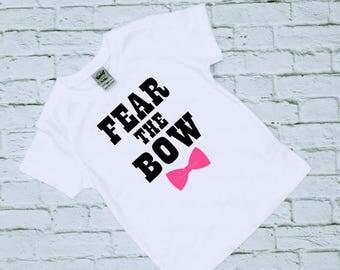 Fear The Bow - Dance Shirts - Cheer Shirts - Girls Tee - Girls Top - Cute Girls T Shirt - Graphic Tee - Girls Shirts - Kids tees - Bodysuit