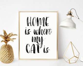 SALE -50% Home Is Where My Cat Is Digital Print Instant Art INSTANT DOWNLOAD Printable Wall Decor