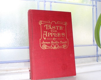 Taste The Apples James Hardin Smith Antique 1915 Book