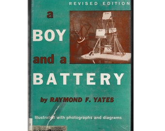 A Boy and a Battery, Hardcover Book, Written & Illustrated by Raymond F. Yates